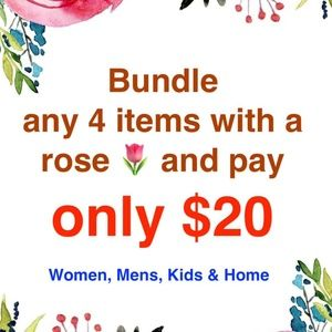 Bundle 4 items with 🌷& send me the offer for $20